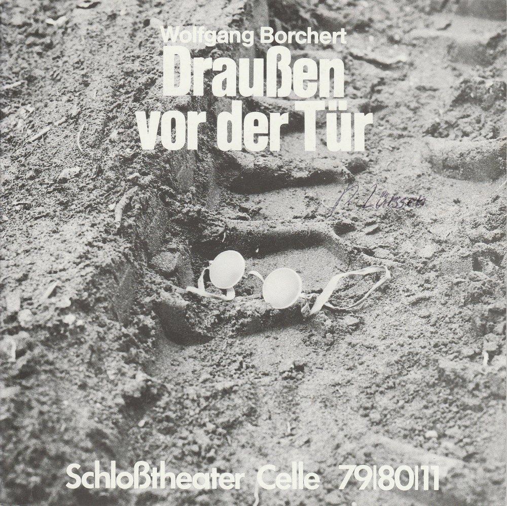 Schloßtheater Celle, Eberhard Johow, Jürgen Fuhrmann, Meinhard Reichel Programmheft Wolfgang Borchert DRAUßEN VOR DER TÜR Premiere 19. April 1980 Spielzeit 1979 / 80 Heft 11 0