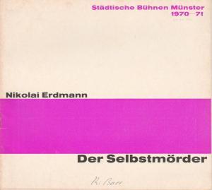 Städtische Bühnen Münster, Horst Gnekow, Rudolf Rach, Louis Naef Programmheft Nikolai Erdmann DER SELBSTMÖRDER Premiere 24. Oktober 1970 Spielzeit 1970 / 71