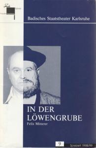 Badisches Staatstheater Karlsruhe, Pavel Fieber, Hans-Peter Schenck Programmheft Felix Mitterer IN DER LÖWENGRUBE Premiere 14. Januar 1999 Spielzeit 1998 / 99 Heft 9