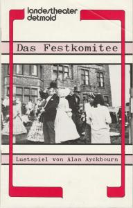 Landestheater Detmold, Otto Hans Böhm, Eckhard Franke, Bruno Scharnberg Programmheft Alan Ayckbourn: DAS FESTKOMITEE Premiere 18. Oktober 1984 Spielzeit 1984 / 85 Heft 8