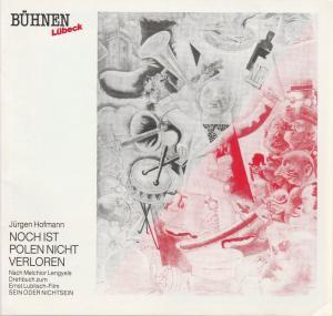 Bühnen Lübeck, Hans Thoenies, Walter Hollender Programmheft Jürgen Hofmann NOCH IST POLEN NICHT VERLOREN Uraufführung Premiere 20. Dezember 1989 Kammerspiele Spielzeit 1989 / 90 Heft 8