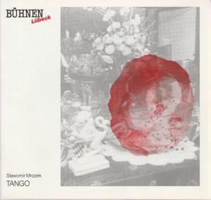 Bühnen Lübeck, Hans Thoenies, Walter Hollender Programmheft Slawomir Mrozek TANGO Premiere 22. Mai 1990 Kammerspiele Spielzeit 1989 / 90 Heft 18