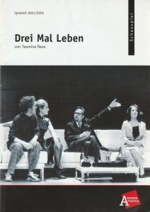 Theater Augsburg, Ulrich Peters, Sonja Zirkler, Marion Waldmann Programmheft DREI MAL LEBEN von Yasmina Reza Premiere 23. September 2001 Spielzeit 2001 / 2002 Heft 1