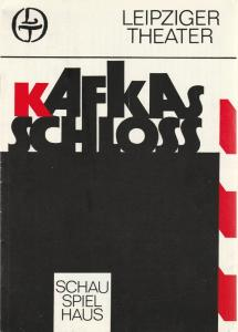 Leipziger Theater, Karl Kayser, Hans Michael Richter, Hanne Röpke, Jürgen Hammer Programmheft Hans Michael Richter: KAFKAS SCHLOß 10. Mai 1983 Spielzeit 1982 / 83 Heft 23