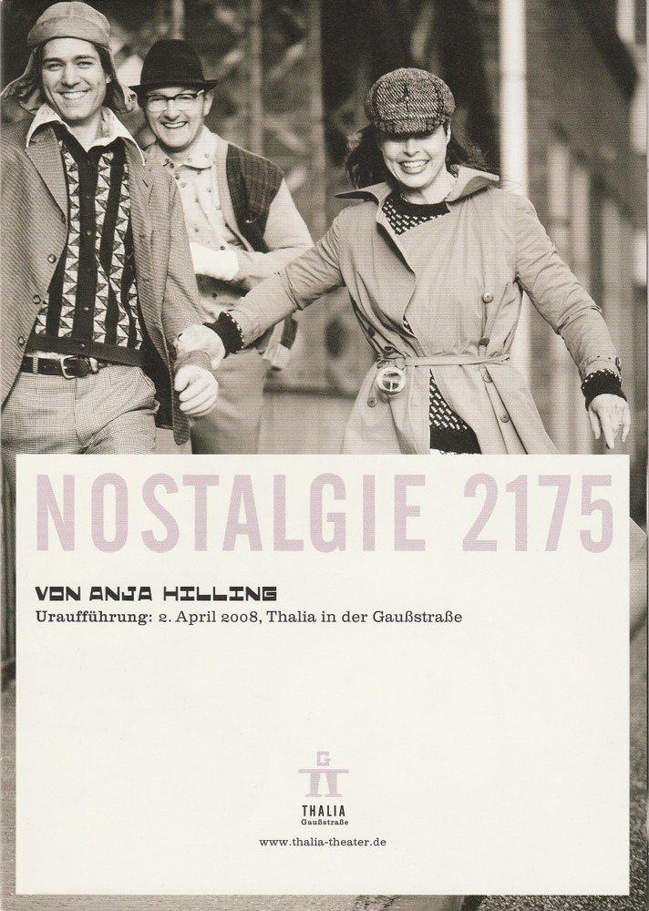 Thalia Theater in der Gaußstraße, Anika Steinhoff Programmheft Nostalgie 2175 von Anja Hilling Uraufführung 2. April 2008 0