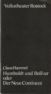 Volkstheater Rostock DDR, Hanns Anselm Perten, Eva Zapff Programmheft Uraufführung Claus Hammel: HUMBOLDT UND BOLIVAR oder DER NEUE CONTINENT 20. Oktober 1979 Spielzeit 1979 / 80