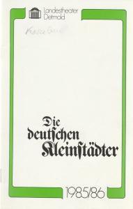 Landestheater Detmold, Gerd Nienstedt, Bruno Scharnberg Programmheft August von Kotzebue DIE DEUTSCHEN KLEINSTÄDTER Premiere 1. Februar 1986 Spielzeit 1985 / 86 Heft 12