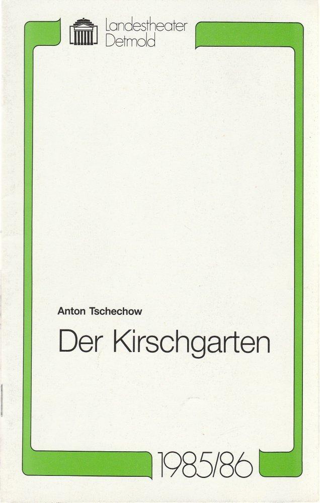 Landestheater Detmold, Gerd Nienstedt, Bruno Scharnberg Programmheft Anton Tschechow DER KIRSCHGARTEN Premiere 14. März 1986 Spielzeit 1985 / 86 Heft 14 0