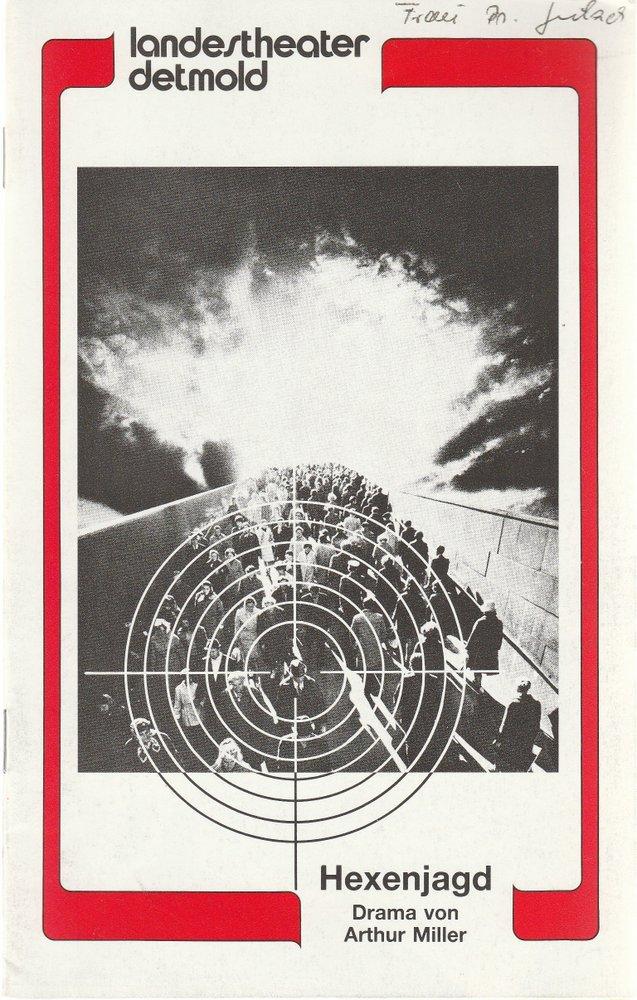Landestheater Detmold, Otto Hans Böhm, Bruno Scharnberg Programmheft Arthur Miller HEXENJAGD Premiere 10. April 1985 Spielzeit 1984 / 85 Heft 17 0