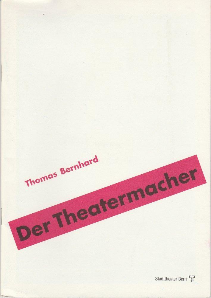 Stadttheater Bern, Philippe de Bros, Ronald Richter, Eberhard Elmar Zick, Heinz Jost Programmheft Thomas Bernhard DER THEATERMACHER Premiere 23. September 1989 Spielzeit 1989 / 90 0