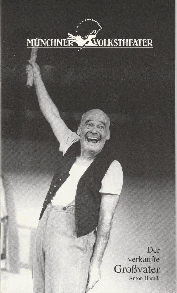 Münchner Volkstheater, Ruth Drexel, Sebastian Feldhofer Programmheft Anton Hamik DER VERKAUFTE GROSSVATER Premiere 10. September 1999 Spielzeit 1999 / 2000 Heft 1 0