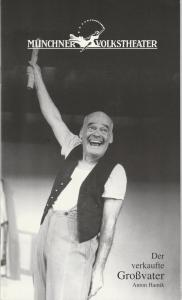 Münchner Volkstheater, Ruth Drexel, Sebastian Feldhofer Programmheft Anton Hamik DER VERKAUFTE GROSSVATER Premiere 10. September 1999 Spielzeit 1999 / 2000 Heft 1