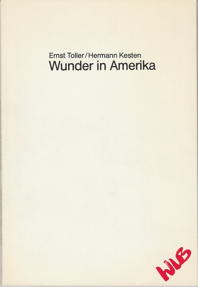 Württembergische Landesbühne, Friedrich Schirmer, Corrie Buchholz Programmheft Ernst Toller / Hermann Kesten WUNDER IN AMERIKA Premiere 29. Januar 1986 Spielzeit 1985 / 86 Heft 8 0