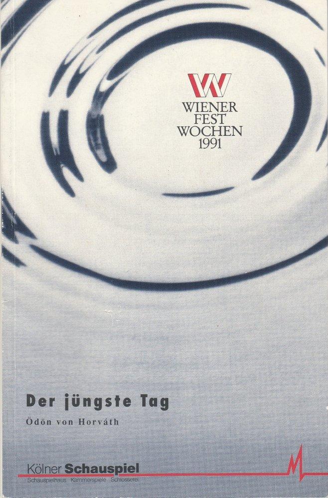 Kölner Schauspiel, Günter Krämer, Ulrich Fischer, Gaby Tegetthof, Thomas Hilbig, Klaus Lefebvre Programmheft Ödon von Horvath DER JÜNGSTE TAG Premiere 1. Juni 1991 Schauspielhaus Köln 0