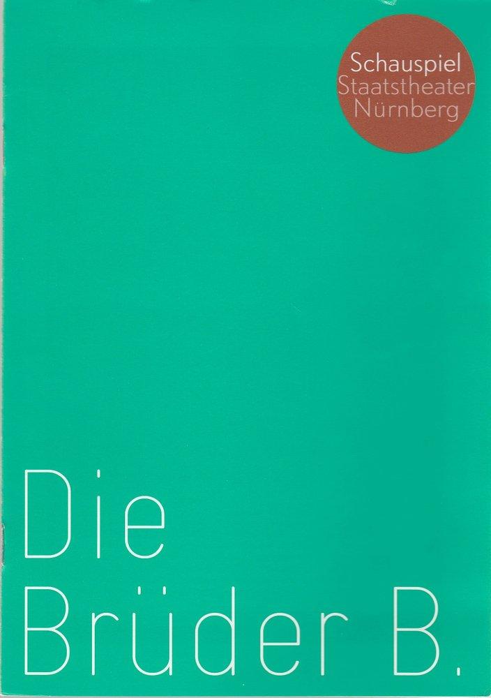 Staatstheater Nürnberg - Schauspiel, Wulf Konold, Klaus Kusenberg, Kathrin Mädler Programmheft Arne Sierens: DIE BRÜDER B. Premiere 23. April 2006 Kammerspiele 0