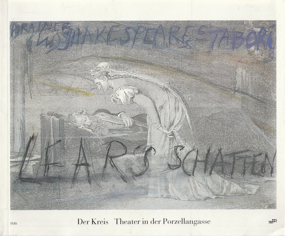 Der Kreis Theater in der Porzellangasse Programmheft William Shakespeare LEARS SCHATTEN Premiere 22. Juli 1989 Bregenz 0