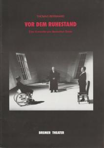 Bremer Theater, Tobias Richter, Rolf Rempe, Mathias Schönsee Programmheft Thomas Bernhard VOR DEM RUHESTAND Premiere 21. Mai 1992 Heft 18