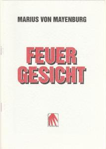Brandenburger Theater, Andreas Wansing, Wolfgang Ansel, Georg Kistner Programmheft Marius von Mayenburg: FEUERGESICHT Spielzeit 1998 / 99