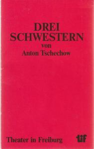 Städtische Bühnen Freiburg, Manfred Beilharz, Wolfgang Trevisany, Siegbert Kopp Programmheft Anton Tschechow: DREI SCHWESTERN Premiere 20. November 1980 Spielzeit 1980 / 81 Heft Nr. 5