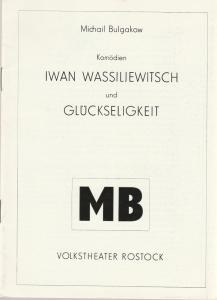Volkstheater Rostock DDR, Ekkehard Prophet, Portia Uhlitzsch Programmheft Michail Bulgakow: IWAN WASSILJEWITSCH und GLÜCKSELIGKEIT Premiere 8. April 1988 Spielzeit 1987 / 88