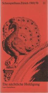 Schauspielhaus Zürich, Neue Schauspiel AG, Klaus Völker Programmheft Lars Gustafsson: DIE NÄCHTLICHE HULDIGUNG Premiere 7. Mai 1970 Spielzeit 1969 / 70 Heft 11