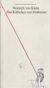 Badisches Staatstheater Karlsruhe, Günter Könemann, Peter Wilcke, Uwe Pierstorff Programmheft Heinrich von Kleist DAS KÄTHCHEN VON HEILBRONN Premiere 18. Oktober 1981 Spielzeit 1981 / 82 Heft 2