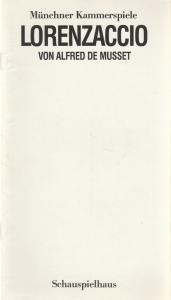 Münchner Kammerspiele, Dieter Dorn, Michael Eberth, Wolfgang Zimmermann Programmheft Lorenzaccio von Alfred de Musset. Premiere 2. Oktober 1985 Schauspielhaus Spielzeit 1985 / 86 Heft 1