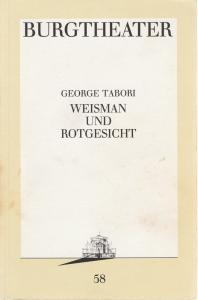 Burgtheater Wien, Ursula Voss Programmheft Uraufführung George Tabori: Weisman und Rotgesicht 23. März 1990 Programmbuch Nr. 58