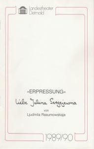 Landestheater Detmold, Ulf Reiher, Klaus Busch Programmheft ERPRESSUNG. Liebe Jelena Sergejewna. Premiere 23. Feburar 1990 Spielzeit 1989 / 90 Heft 13