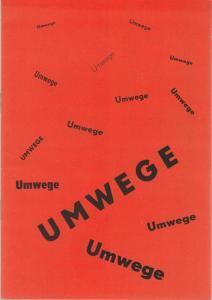 Mecklenburgisches Staatstheater Schwerin, Rudi Kostka, Dietrich Barthel Programmheft UMWEGE. Schauspiel von Paul Gratzik Premiere 25. April 1972 Spielzeit 1971 / 72 Heft 20