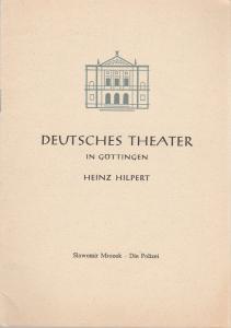 Deutsches Theater in Göttingen, Heinz Hilpert, Joachim Brinkmann Programmheft DIE POLIZEI. Drama von Slawomir Mrozek Premiere 16. September 1961 Spielzeit 1961 / 62 Heft 188
