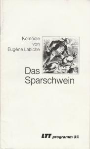 LTT Landestheater Württemberg Hohenzollern Tübingen, Bernd Leifeld, Renate Gramlich Programmheft Eugene Labiche: DAS SPARSCHWEIN Premiere 18. November 1989 Spielzeit 1989 / 90 Heft 3