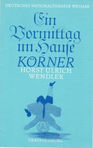 Deutsches Nationaltheater Weimar, Gert Beinemann, Sigrid Busch, Sabine Horsch Programmheft Ein Vormittag im Hause Körner von Horst Ulrich Wendler. Uraufführung 15. Februar 1980