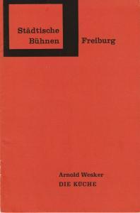 Städtische Bühnen Freiburg, Hans-Reinhard Müller, Heiner Bruns Programmheft DIE KÜCHE von Arnold Wesker Premiere 25. Februar 1967 Spielzeit 1966 / 67 Heft 15