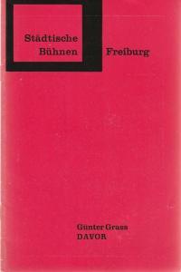 Städtische Bühnen Freiburg, Hans-Reinhard Müller, Karl Heinz Roland, Programmheft Günter Grass DAVOR Premiere 31. Mai 1969 Heft 23