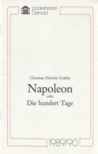 Landestheater Detmold, Ulf Reiher, Klaus Busch Programmheft Christian Dietrich Grabbe NAPOLEON ODER DIE HUNDERT TAGE Premiere 28. September 1989 Spielzeit 1989 / 90 Heft 2