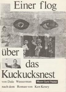 Maxim Gorki Theater, Albert Hetterle, Erika Köllinger, Werner Knispel Programmheft Dale Wasserman EINER FLOG ÜBER DAS KUCKUCKNEST Premiere 2. Juli 1982 Spielzeit 1981 / 82 Heft 4