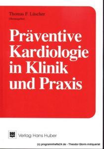 Lüscher Thomas F. Präventive Kardiologie in Klinik und Praxis