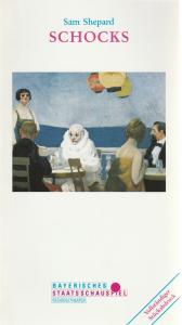 Bayerisches Staatsschauspiel, Günther Beelitz, Gerd Jäger, Wilfried Hösl ( Fotos ) Programmheft Sam Shepard: SCHOCKS. Premiere 6. März 1993 Residenztheater. Spielzeit 1992 / 93 Heft Nr. 98