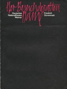 Deutsches Nationaltheater Weimar, Gert Beinemann, Sigrid Busch, Sabine Horsch Programmheft DER BESUCH DER ALTEN DAME. Tragikomödie von Friedrich Dürrenmatt Premiere 3.11.1978