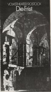 Volkstheater Rostock DDR, Hanns Anselm Perten, Achim Gebauer, Renate Graewer Programmheft DIE FRIST. Eine Komödie von Friedrich Dürrenmatt Premiere 8. Februar 1979 Spielzeit 1978 / 79