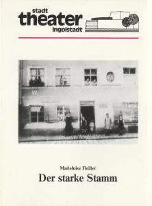 Stadttheater Ingolstadt, Ernst Seiltgen, Wolfgang Sowa Programmheft Marieluise Fleißer DER STARKE STAMM Premiere 29. April 1988 Spielzeit 1987 / 88 Heft 8