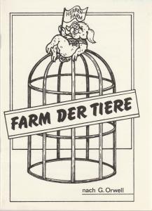 Bühnen der Stadt Zwickau, Jens Peter Dierichs, Bettina Schmidt, Gabriele Arnold Programmheft Georg Orwell DIE FARM DER TIERE Premiere 20. April 1990 Schauspiel im Puppentheater ( SCHIP )