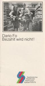 Saarländisches Staatstheater Saarbrücken, Günther Penzoldt, Rolf Wilken, Hanne Garthe, Holger Matthies Programmheft Dario Fo BEZAHLT WIRD NICHT Premiere 20. September 1978 Spielzeit 1978 / 79 Heft 1