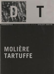 Deutsches Theater Berlin, Bernd Wilms, Oliver Reese, Bernd Stegemann, Theresa Schütz Programmheft Moliere TARTUFFE Premiere 16. Oktober 2005 Kammerspiele Spielzeit 2005 / 2006 Nr. 5