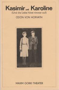 Maxim Gorki Theater, Albert Hetterle, Renate Stinn, Martin Kreutzberg Programmheft Ödön von Horvath KASIMIR UND KAROLINE Premiere 11. März 1977