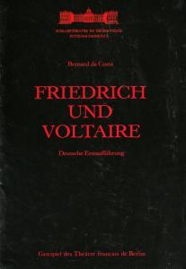 Schlosstheater Potsdam Programmheft Bernard da Costa FRIEDRICH UND VOLTAIRE 26. Juni 1991 Schlosstheater Im Neuen Palais Potsdam-Sanssouci