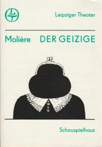 Leipziger Theater, Karl Kayser, Hans Michael Richter, Cornelia Oehme, Volker Wendt Programmheft Moliere ( J. B. Poquelin ) DER GEIZIGE Schauspielhaus Spielzeit 1983 / 84 Heft 17
