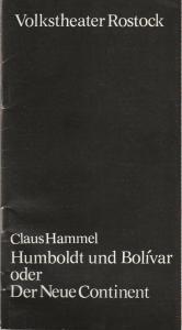 Volkstheater Rostock, Hanns Anselm Perten, Eva Zapf, Georg Hülsse Programmheft Uraufführung Claus Hammel HUMBOLDT UND BOLIVAR Premiere 20. Oktober 1979 Großes Haus Spielzeit 1979 / 80