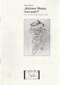 Volkstheater Rostock, Berndt Renne, Matthias Grätz Programmheft Tankred Dorst KLEINER MANN, WAS NUN ? Premiere 23. Februar 1991 Spielzeit 1990 / 91